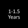 1 - 1.5 Years