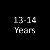 13 - 14 Years